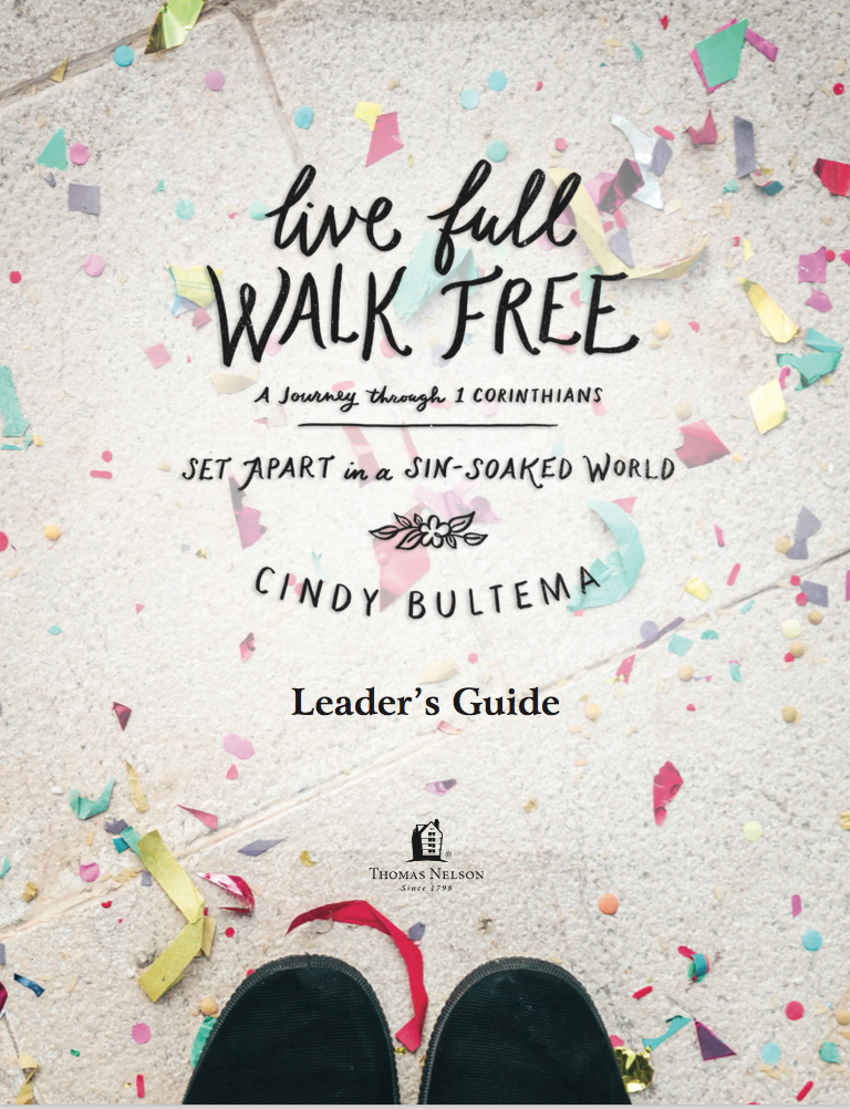 FREE Leader's Guide for Cindy Bultema's Live Full Walk Free Bible Study.