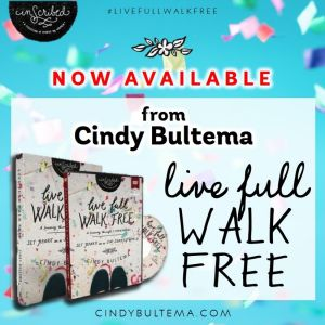 Live Full Walk Free, a Bible study journey through 1 Corinthians by Cindy Bultema now available.