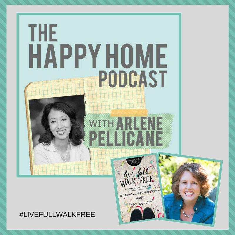 The Happy Home podcast featuring guest Cindy Bultema, Live Full Walk Free